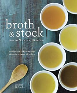 Broth and Stock from the Nourished Kitchen Book