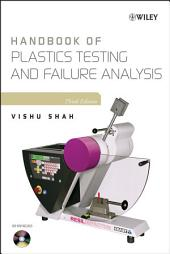 Handbook of Plastics Testing and Failure Analysis: Edition 3