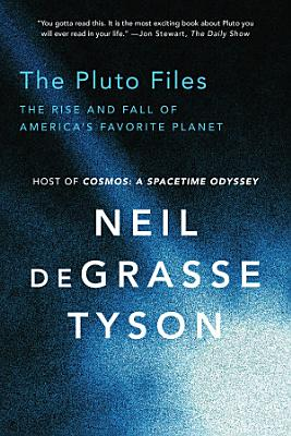 The Pluto Files  The Rise and Fall of America s Favorite Planet