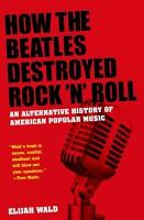 How The Beatles Destroyed Rock  n  Roll PDF