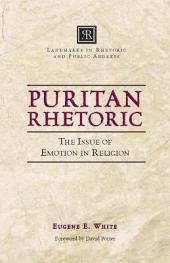 Puritan Rhetoric: The Issue of Emotion in Religion