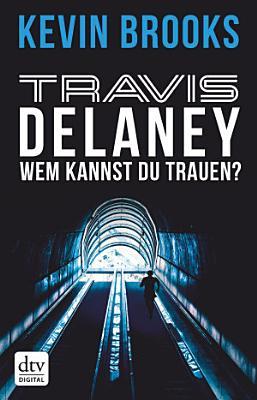 Travis Delaney   Wem kannst du trauen  PDF
