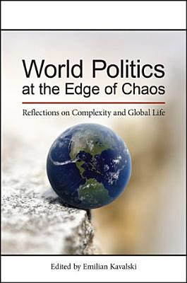 World Politics at the Edge of Chaos