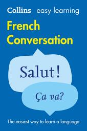 Easy Learning French Conversation (Collins Easy Learning French): Édition 2
