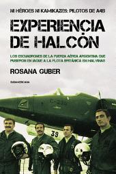 Experiencia de Halcón: Ni héroes ni kamikazes: pilotos de A4B