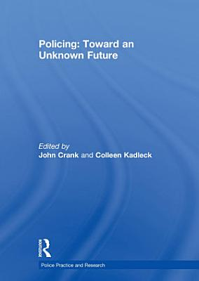 Policing  Toward an Unknown Future PDF