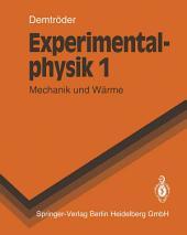 Experimentalphysik: Mechanik und Wärme