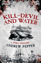Kill-Devil And Water: From the author of The Last Days of Newgate