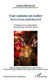 Une saison en enfer. Yon sezon matchyavel: En français et en créole haïtien - Edité par Benjamin Hebblethwaite et Jacques Pierre