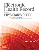 The Electronic Health Record for the Physician s Office for SimChart for the Medical Office PDF