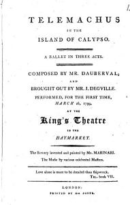 Telemachus in the Island of Calypso. A Ballet in Three Act