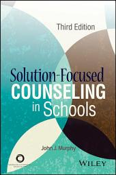 Solution-Focused Counseling in Schools: Edition 3