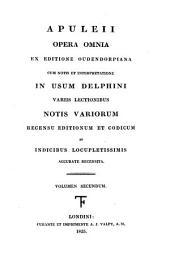 Apuleii Opera omnia: ex editione Oudendorpiana : cum notis et interpretatione in usum Delphini : variis lectionibus notis variorum recensu editionum et codicum et indicibus locupletissimis accurate recensita, Volume 2