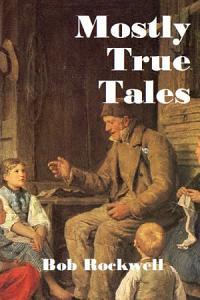 Mostly True Tales PDF