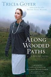 Along Wooded Paths: A Big Sky Novel