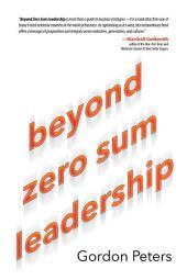 Beyond Zero Sum Leadership