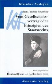 Jean-Jacques Rousseau: Vom Gesellschaftsvertrag: oder Prinzipien des Staatsrechts