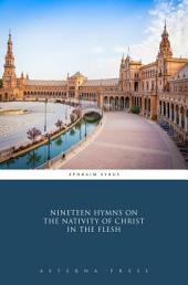 Nineteen Hymns on the Nativity of Christ in the Flesh