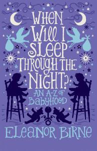 When Will I Sleep Through the Night  Book