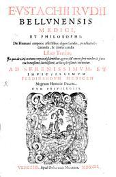 De humani corporis affectibus dignoscendis, praedicendis, curandis, & conservandis: In quo de vitijs totum corpus obsidentibus agitur, & omnis fere medendi scientia breuißime, lucidißime, ac locupletißime continetur, Volume 3