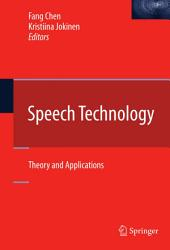 Speech Technology: Theory and Applications