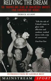 Reliving the Dream: The Triumph and Tears of Manchester United's 1968 European Cup Heroes