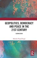 Geopolitics  Democracy and Peace in the 21st Century PDF