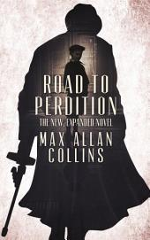 Road to Perdition: The New, Expanded Novel