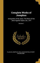 Complete Works of Josephus  Antiquities of the Jews  The Wars of the Jews Against Apion  Etc   of 4  PDF