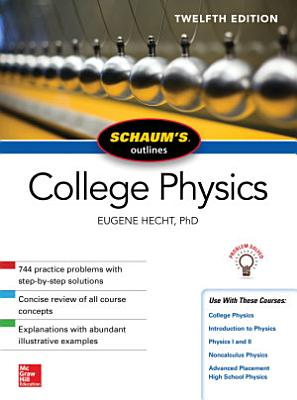 Schaum s Outline of College Physics  Twelfth Edition