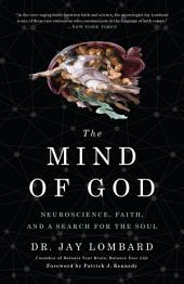 The Mind of God: Neuroscience, Faith, and a Search for the Soul