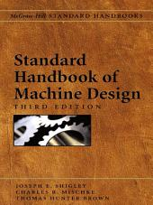 Standard Handbook of Machine Design: Edition 3