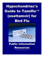 Hypochondriac's Guide to Tamiflu - Oseltamivir for Bird Flu: Public Information Resources