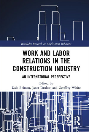 Work and Labor Relations in the Construction Industry PDF
