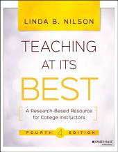 Teaching at Its Best: A Research-Based Resource for College Instructors, Edition 4