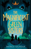 The Magnificent Green Sisters