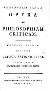 Immanuelis Kantii Opera ad philosophiam criticam: Volume 1
