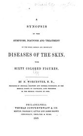 A Synopsis of the Symptoms, Diagnosis and Treatment of the More Common and Important Diseases of the Skin