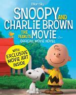 Snoopy & Charlie Brown: The Peanuts Movie Official Movie Novel