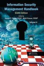 Information Security Management Handbook, Sixth Edition: Volume 4, Edition 6