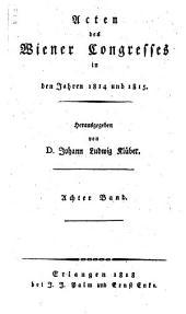 Acten des Wiener Congresses in den Jahren 1814 und 1815: Band 8
