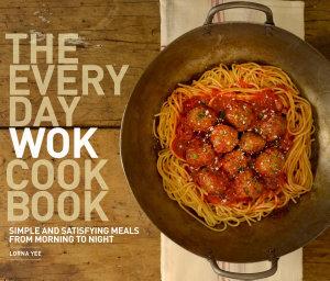 The Everyday Wok Cookbook Book