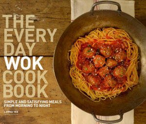 The Everyday Wok Cookbook Book