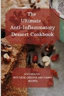 The Ultimate Anti-Inflammatory Dessert Cookbook