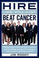 Hire Like You Just Beat Cancer PDF