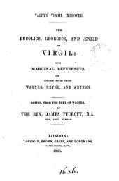 Valpy's Virgil improved. The Bucolics, Georgics, and Æneid; with marginal references and notes. Ed. by J. Pycroft