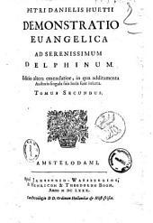 Petri Danielis Huetii Demonstratio euangelica ad Serenissimum Delphinum