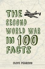 The Second World War in 100 Facts