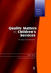 Quality Matters in Children's Services: Messages from Research