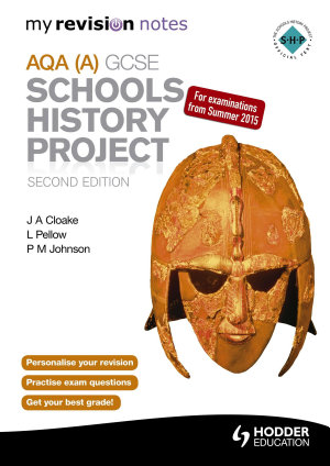 My Revision Notes AQA GCSE Schools History Project 2nd Edition PDF